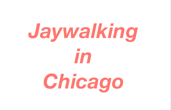 jaywalking in chicago