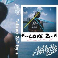 love 2 A